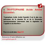 Tryptophane Acide Aminé précurseur de la sérotonine