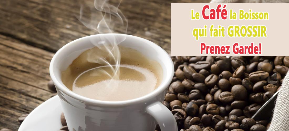 cafe-la-boisson-qui-fait-grossir